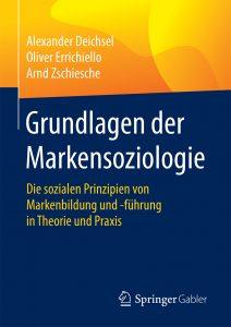 """Cover des Buches """"Grundlagen der Markensoziologie. Die sozialen Prinzipien von Markenbildung und -führung in Theorie und Praxis."""